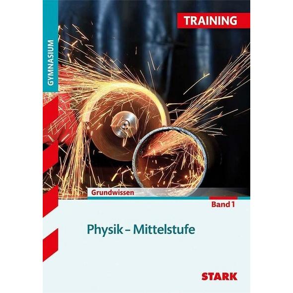 STARK Training Gymnasium - Physik Mittelstufe Band 1